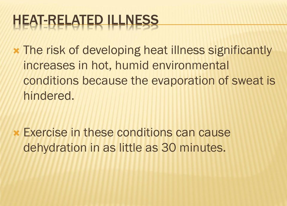 conditions because the evaporation of sweat is hindered.