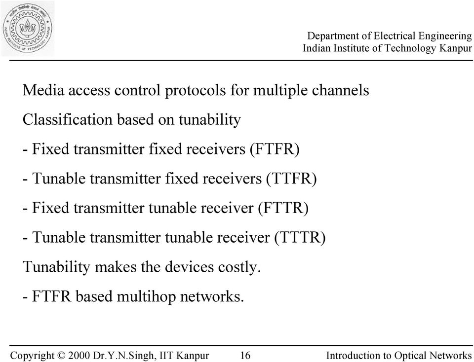receivers (TTFR) - Fixed transmitter tunable receiver (FTTR) - Tunable transmitter