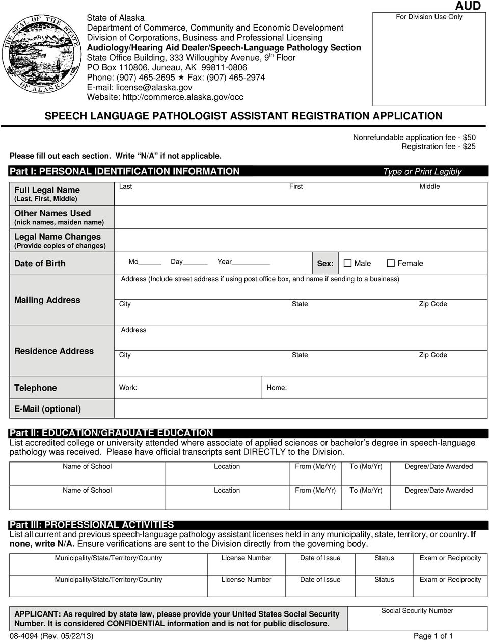 gov/occ For Division Use Only SPEECH LANGUAGE PATHOLOGIST ASSISTANT REGISTRATION APPLICATION Please fill out each section. Write N/A if not applicable.