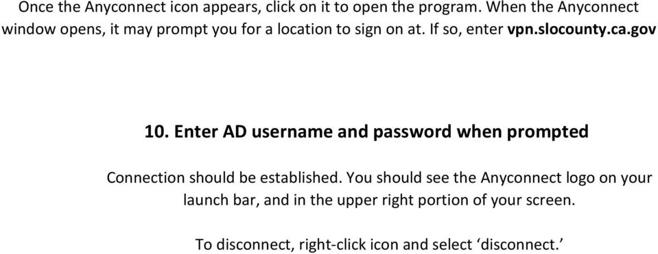 slocounty.ca.gov 10. Enter AD username and password when prompted Connection should be established.
