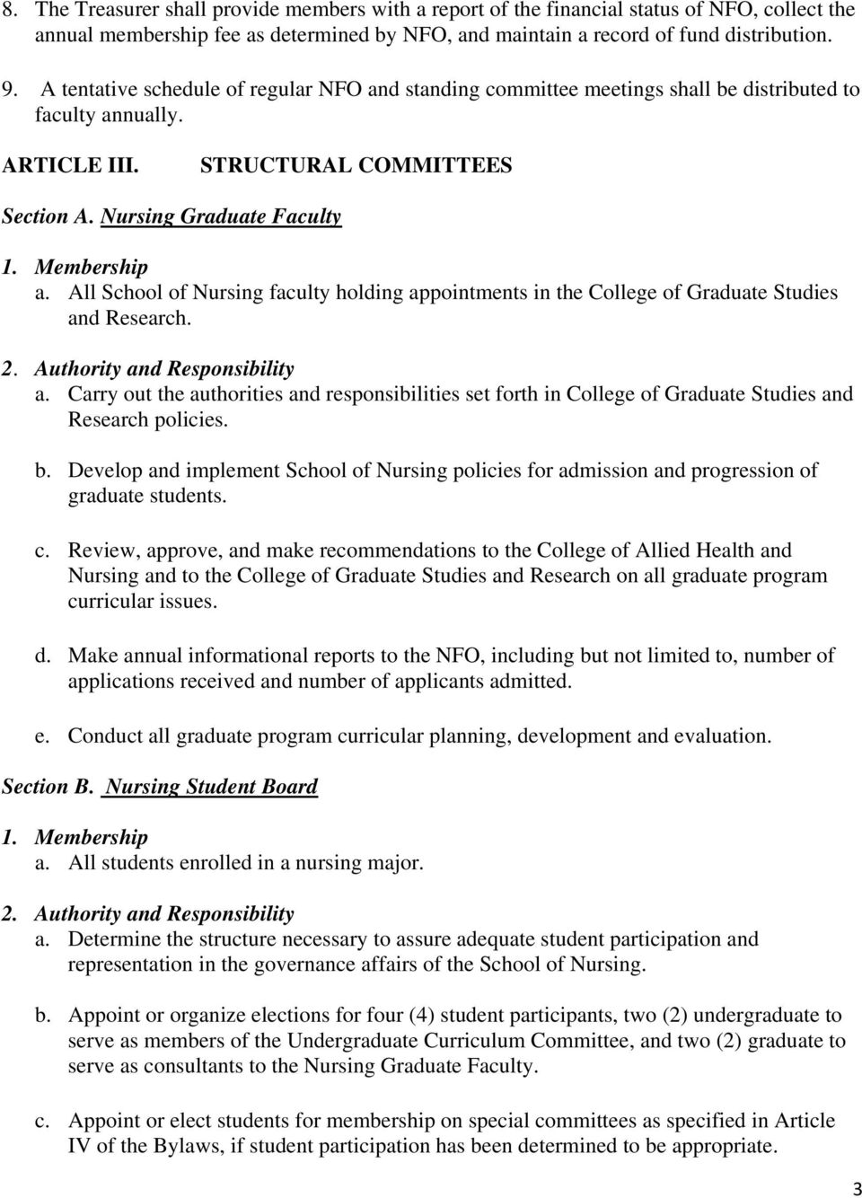 All School of Nursing faculty holding appointments in the College of Graduate Studies and Research. a. Carry out the authorities and responsibilities set forth in College of Graduate Studies and Research policies.