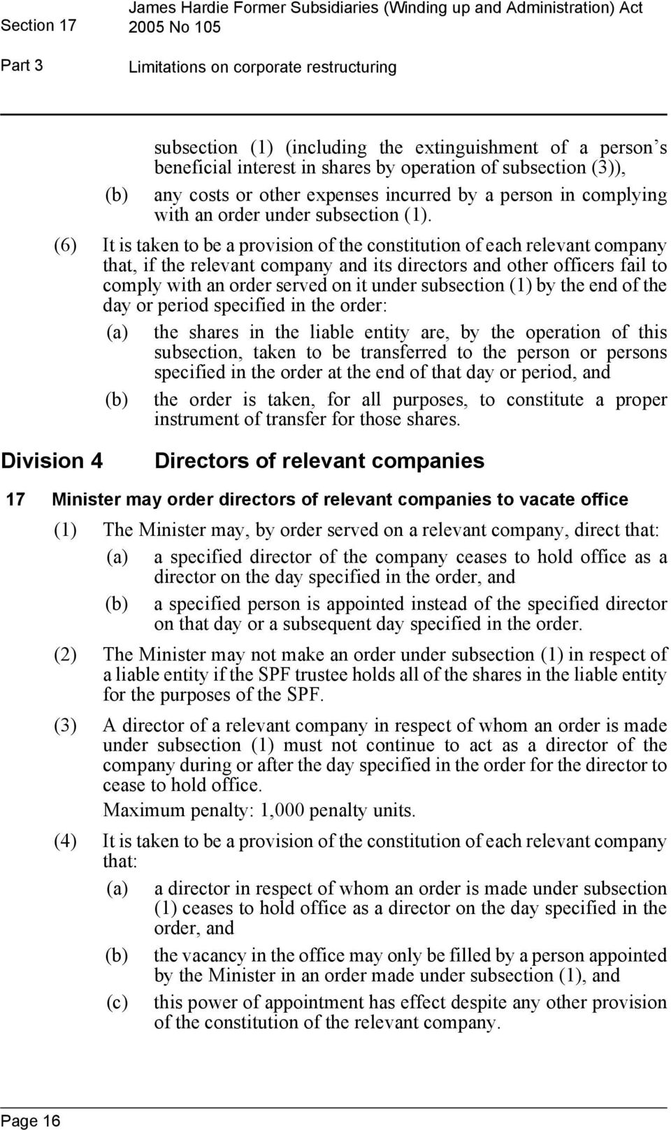 (6) It is taken to be a provision of the constitution of each relevant company that, if the relevant company and its directors and other officers fail to comply with an order served on it under