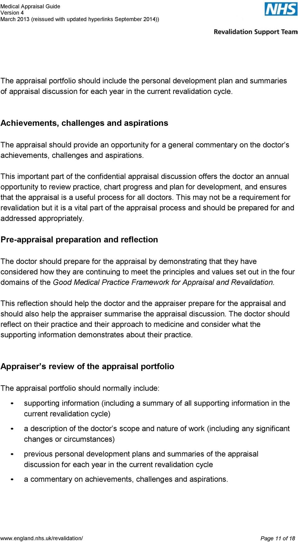 This important part of the confidential appraisal discussion offers the doctor an annual opportunity to review practice, chart progress and plan for development, and ensures that the appraisal is a