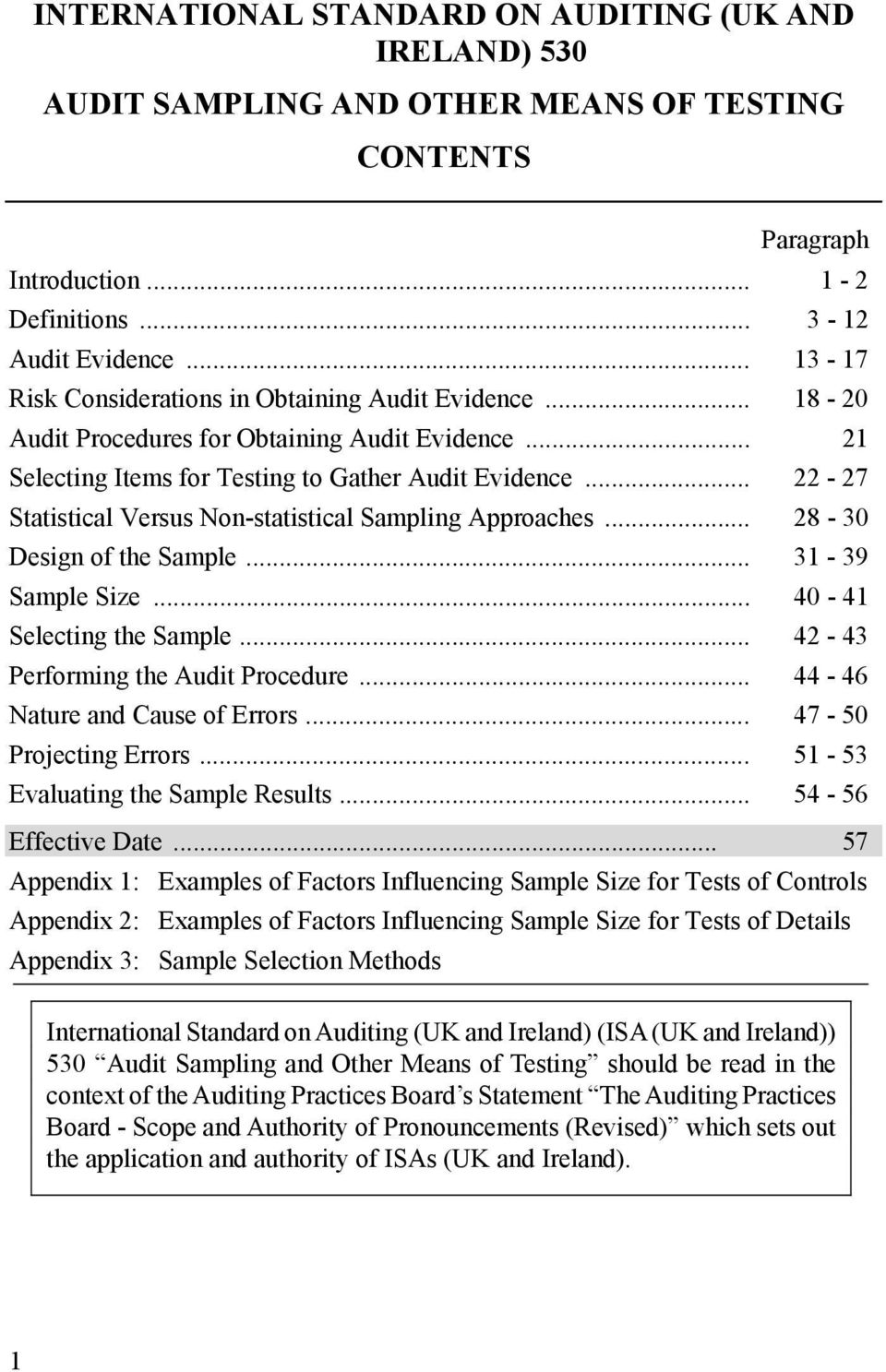 .. 22-27 Statistical Versus Non-statistical Sampling Approaches... 28-30 Design of the Sample... 31-39 Sample Size... 40-41 Selecting the Sample... 42-43 Performing the Audit Procedure.