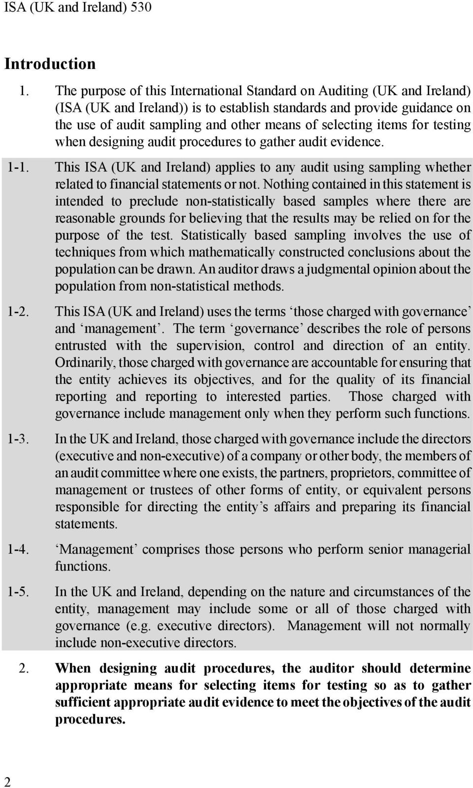 items for testing when designing audit procedures to gather audit evidence. 1-1. This ISA (UK and Ireland) applies to any audit using sampling whether related to financial statements or not.