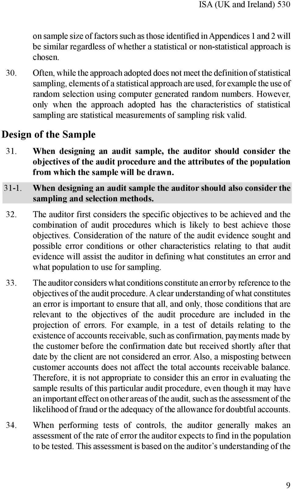 random numbers. However, only when the approach adopted has the characteristics of statistical sampling are statistical measurements of sampling risk valid. Design of the Sample 31.