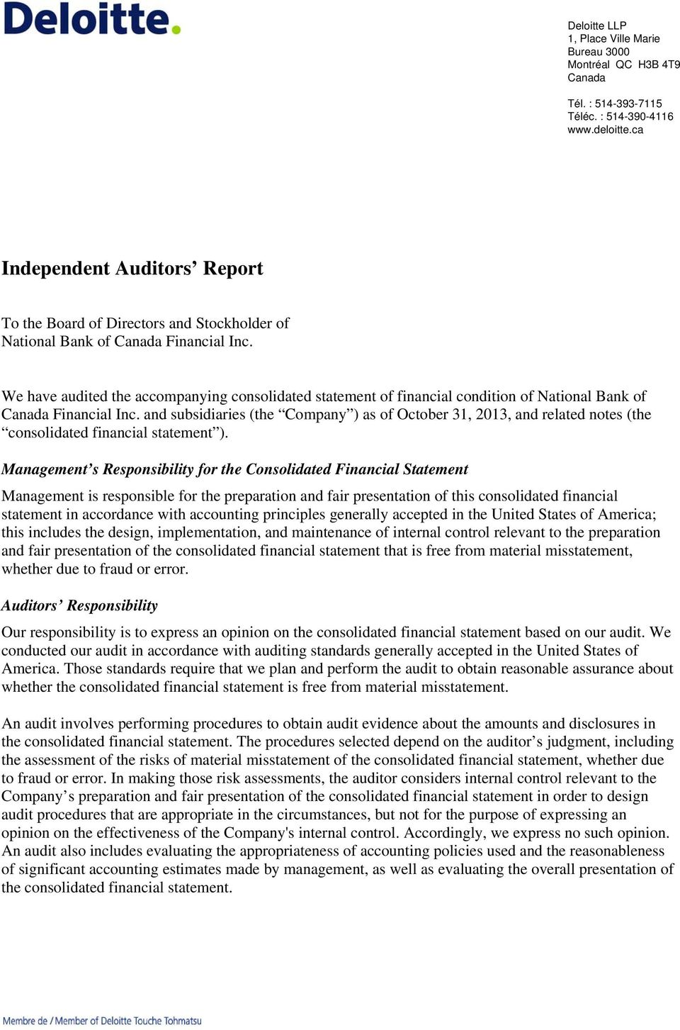 We have audited the accompanying consolidated statement of financial condition of National Bank of Canada Financial Inc.