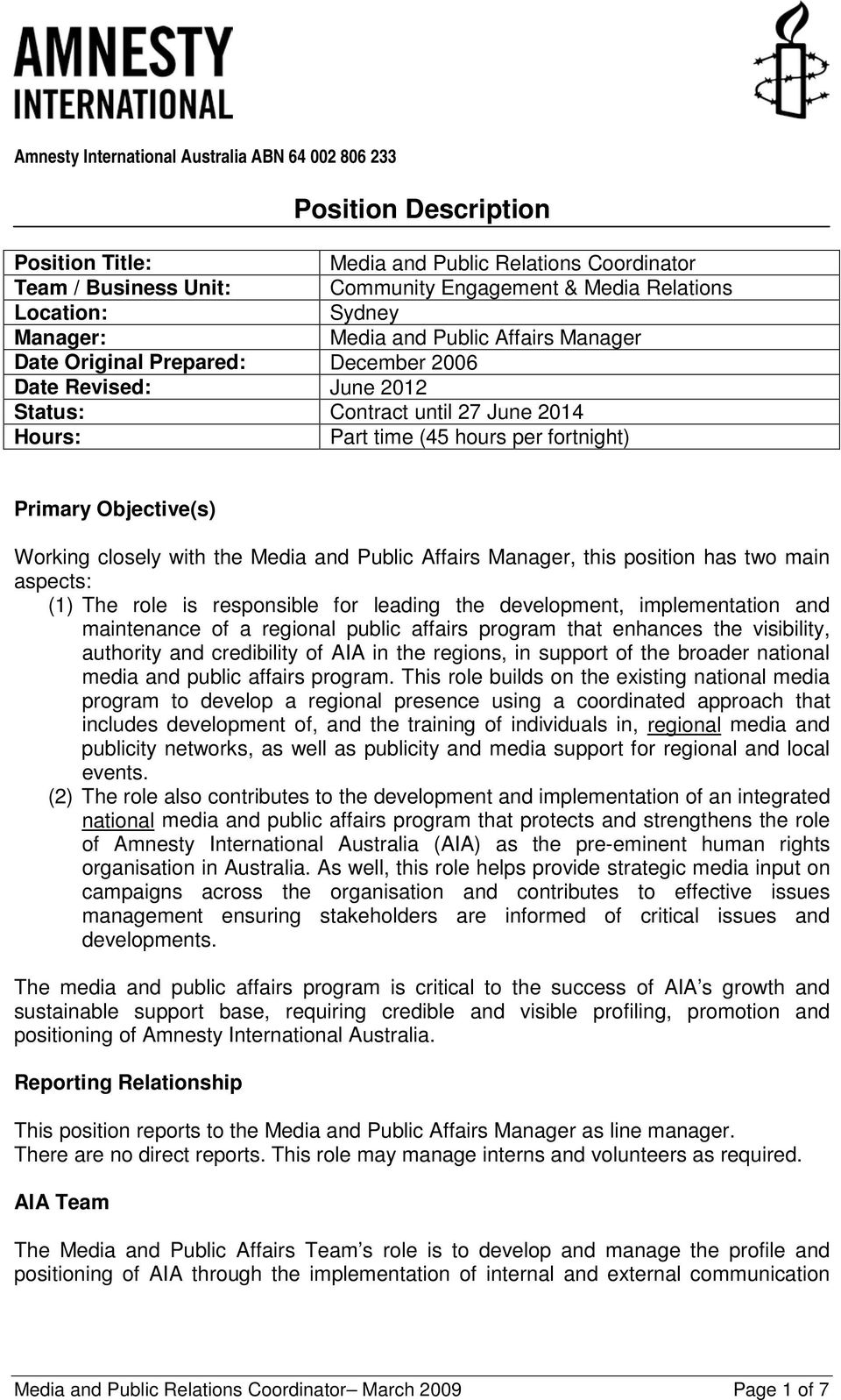Affairs Manager, this position has two main aspects: (1) The role is responsible for leading the development, implementation and maintenance of a regional public affairs program that enhances the