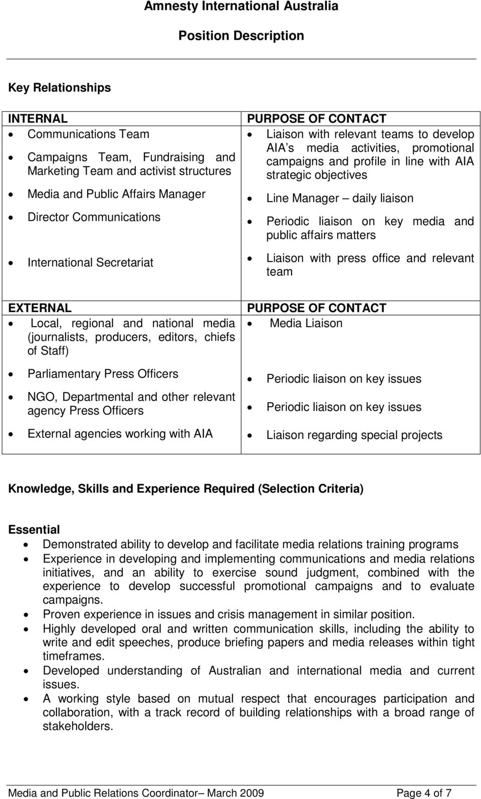Periodic liaison on key media and public affairs matters Liaison with press office and relevant team EXTERNAL Local, regional and national media (journalists, producers, editors, chiefs of Staff)