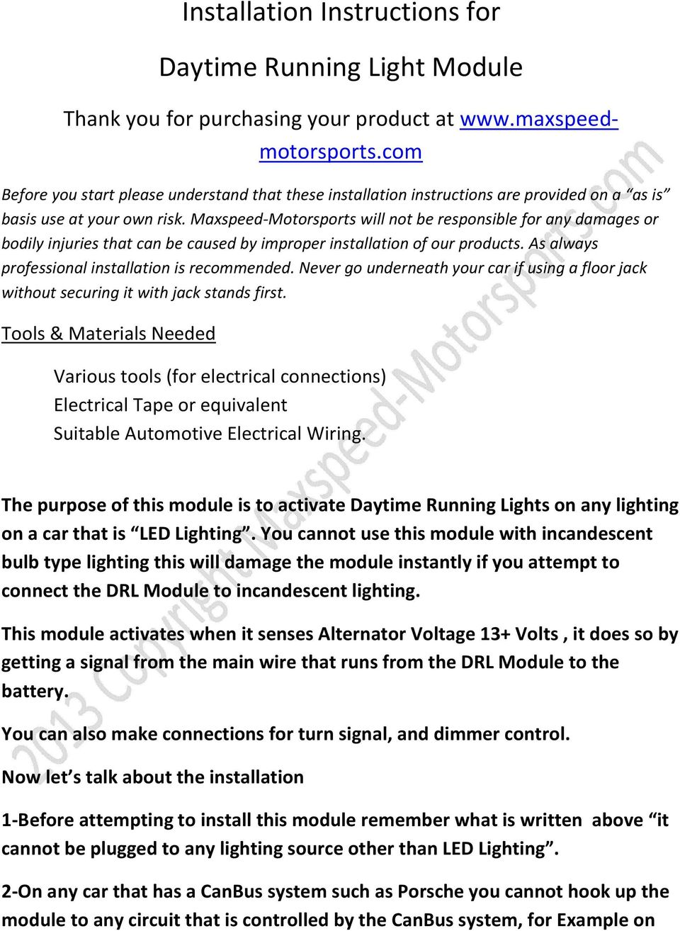 Installation Instructions For Daytime Running Light Module Pdf Led Circuit Series Runing Maxspeed Motorsports Will Not Be Responsible Any Damages Or Bodily Injuries That Can