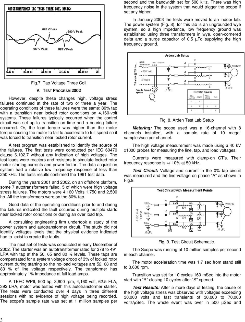 Medium Voltage Reduced Autotransformer Starter Failures And Capacitor Switches Cause Most Singlephase Motor Malfunctions For This Lab Is An Ungrounded Wye System So A High Impedance Low Frequency