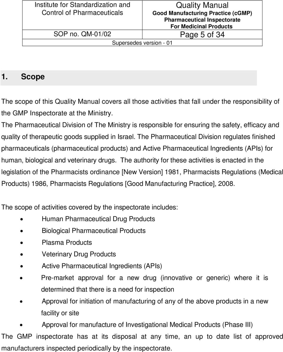 The Pharmaceutical Division regulates finished pharmaceuticals ( pharmaceutical products) and Active Pharmaceutical Ingredients (APIs