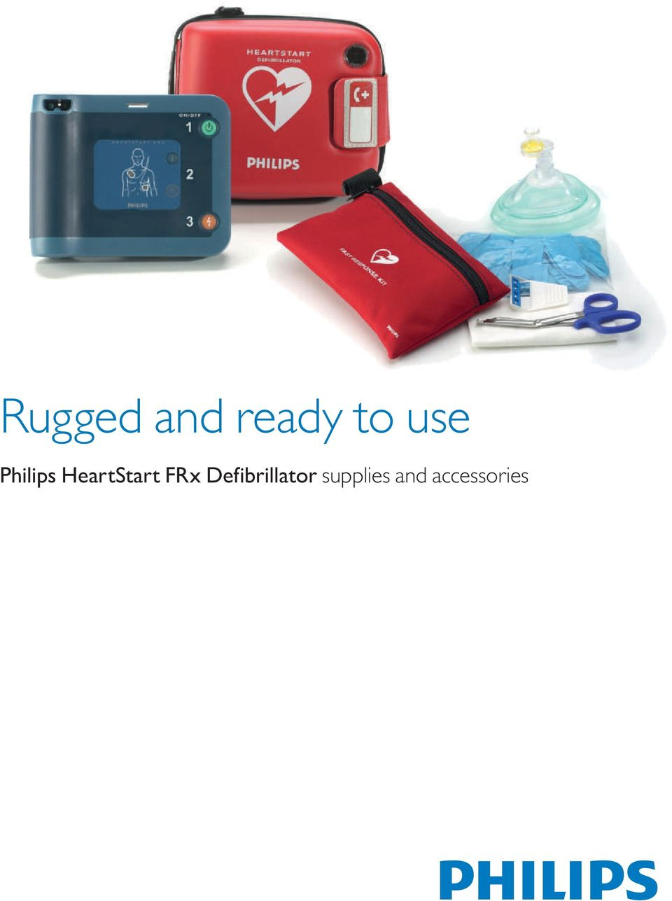 Rugged and ready to use  Philips HeartStart FRx Defibrillator