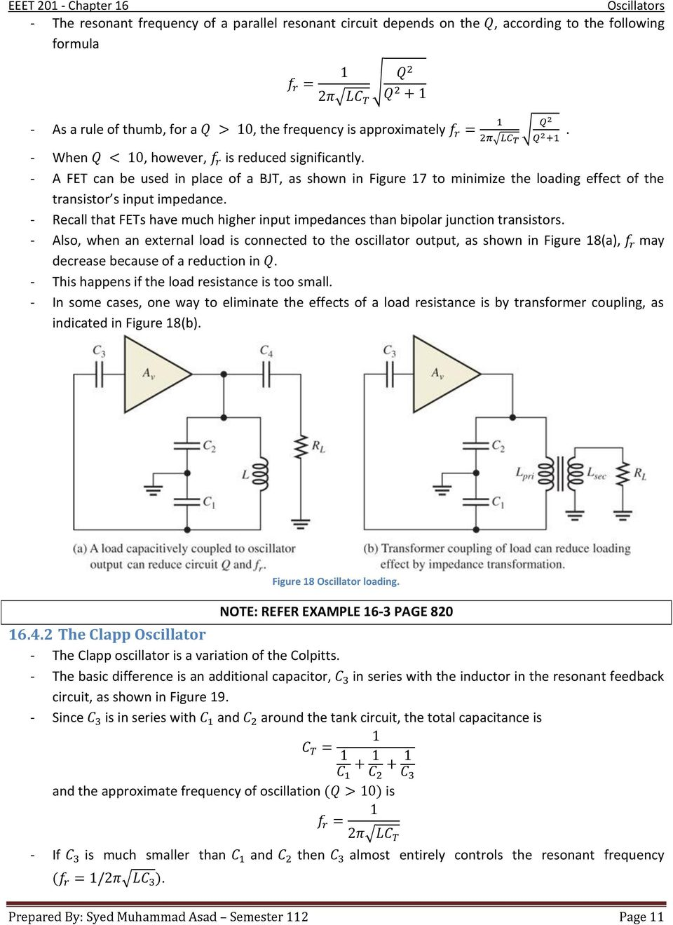 Chapter 16 Oscillators Pdf The Colpitts Oscillator Utilizes A Tank Circuit Lc In Feedback Recall That Fets Have Much Higher Input Impedances Than Bipolar Junction Transistors