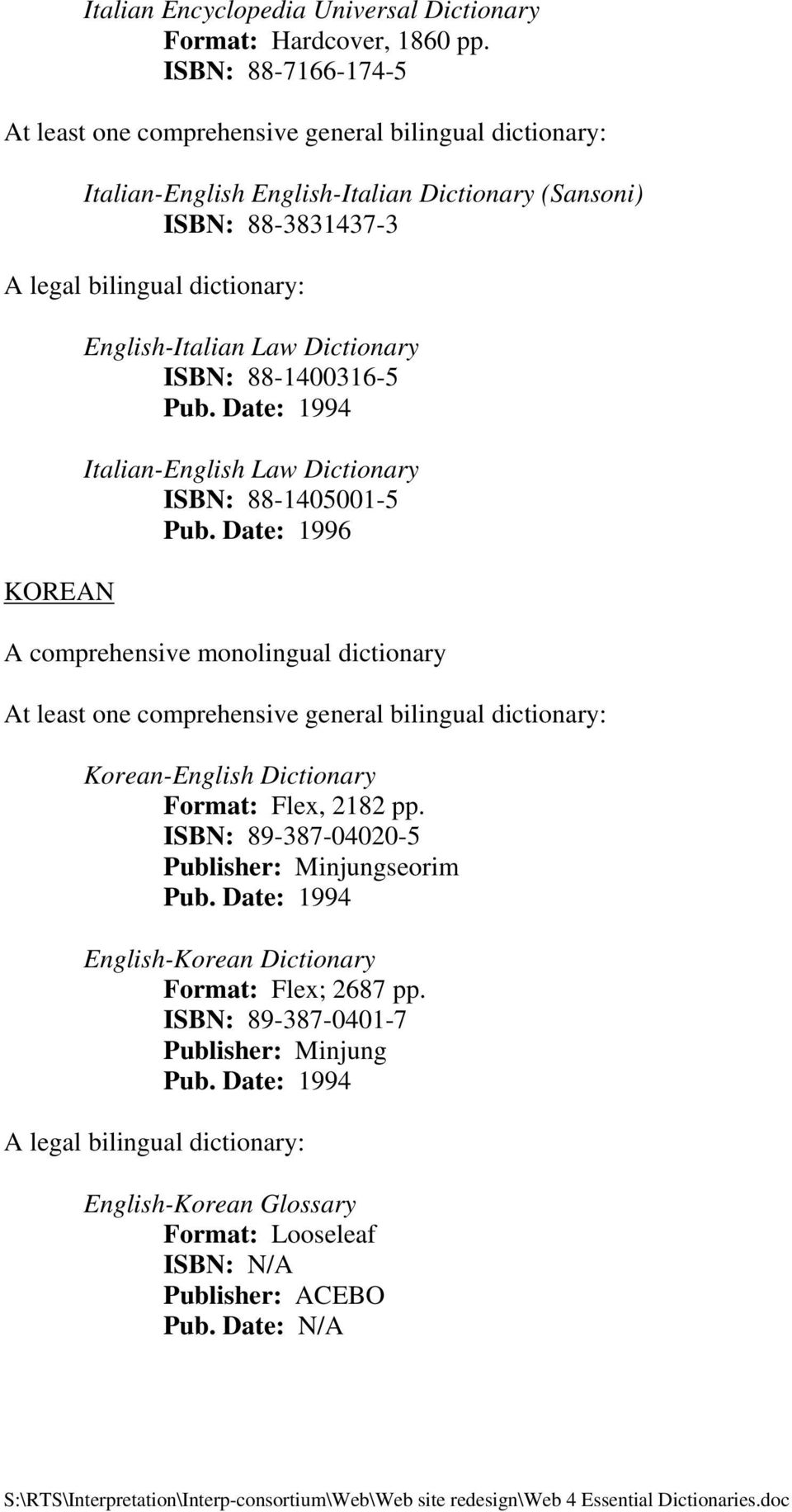 Date: 1994 Italian-English Law Dictionary ISBN: 88-1405001-