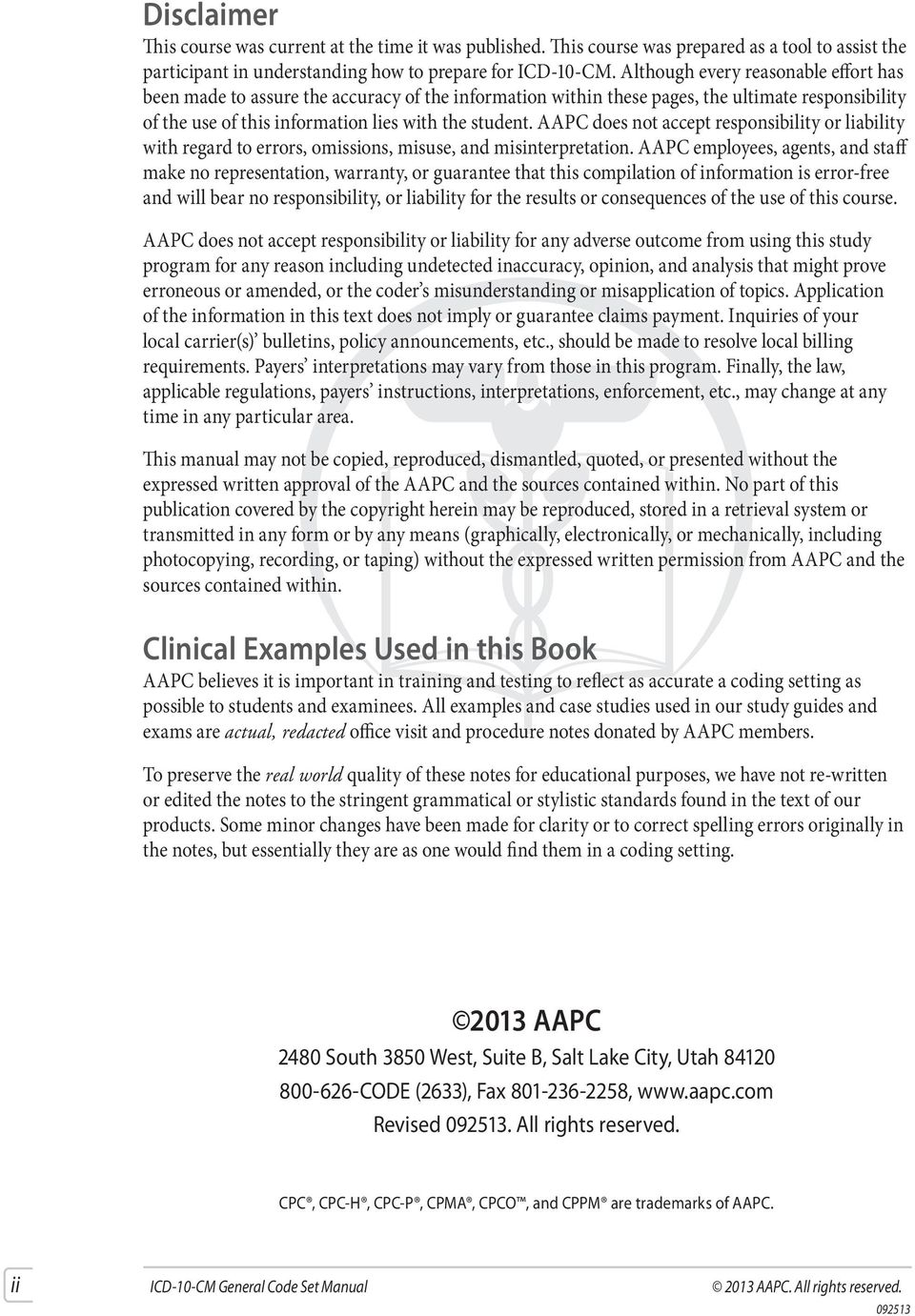 AAPC does not accept responsibility or liability with regard to errors,  omissions, misuse,