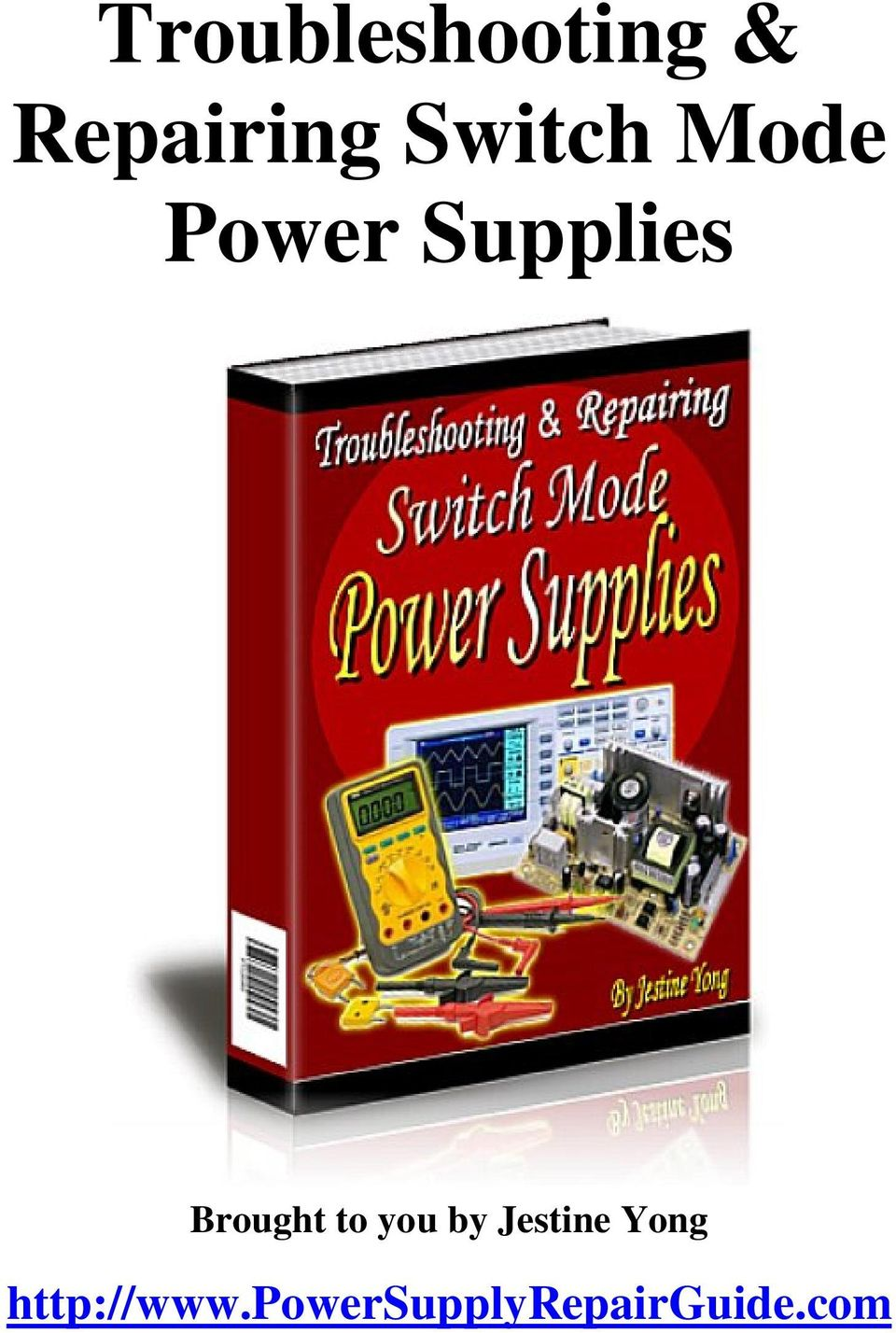 Troubleshooting Repairing Switch Mode Power Supplies Pdf Switched Supply Block Diagram Transcription 1