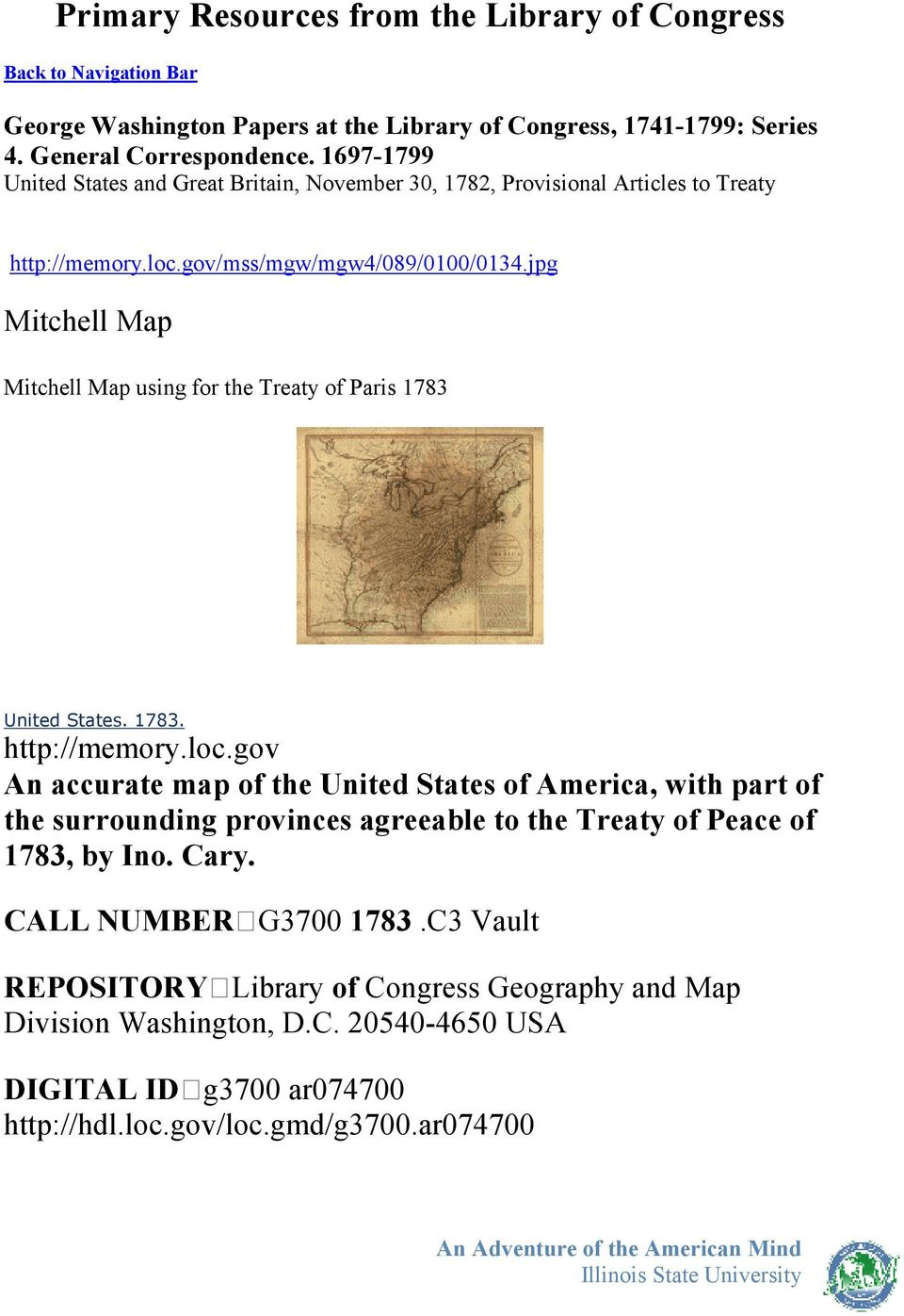 jpg Mitchell Map Mitchell Map using for the Treaty of Paris 1783 United States. 1783. http://memory.loc.