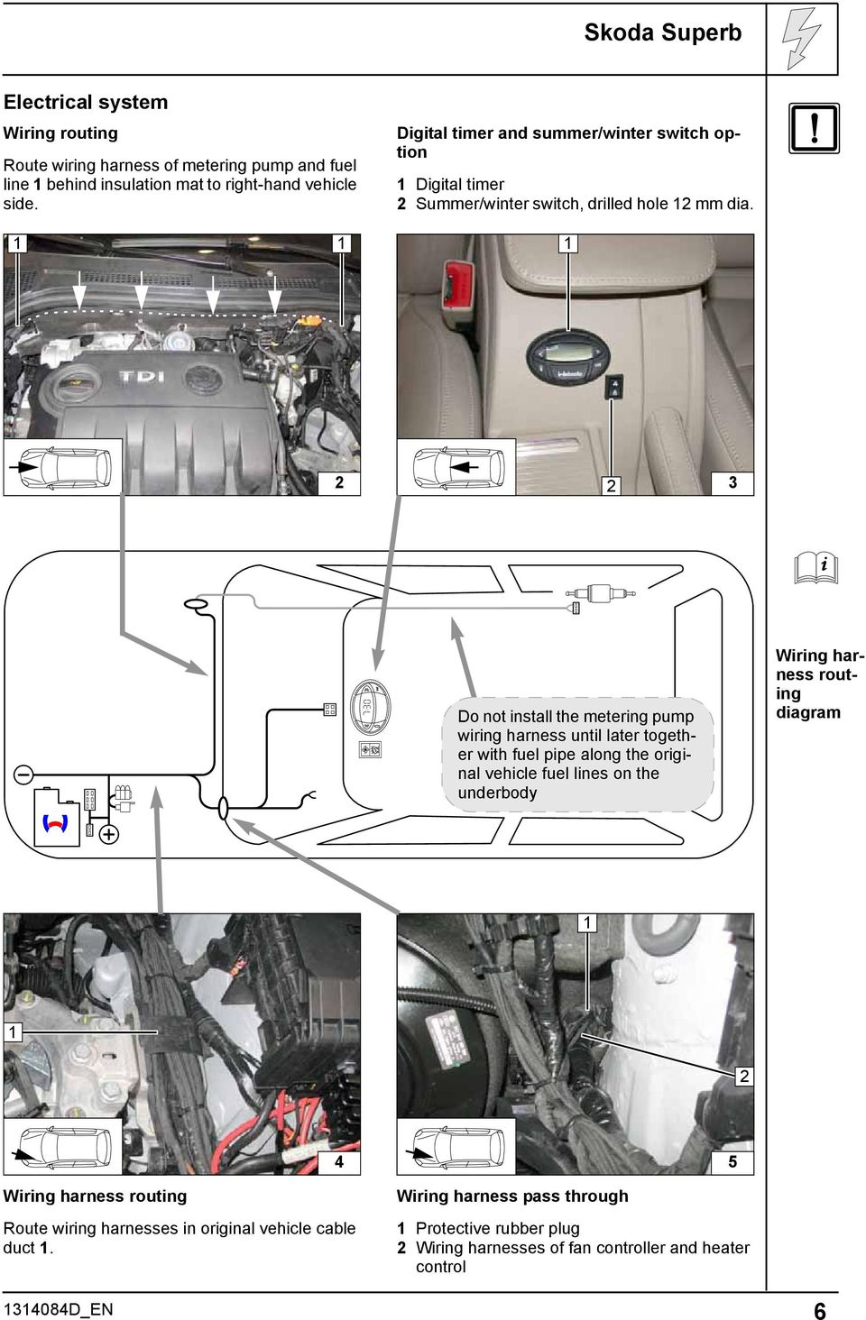 Always Follow All Webasto Installation And Repair Instructions Mercedes Benz Engine Wiring Harness Routing Diagrams Do Not Install The Metering Pump Until Later Together With Fuel Pipe Along