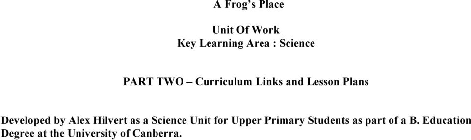 A Frog s Place  Unit Of Work Key Learning Area : Science