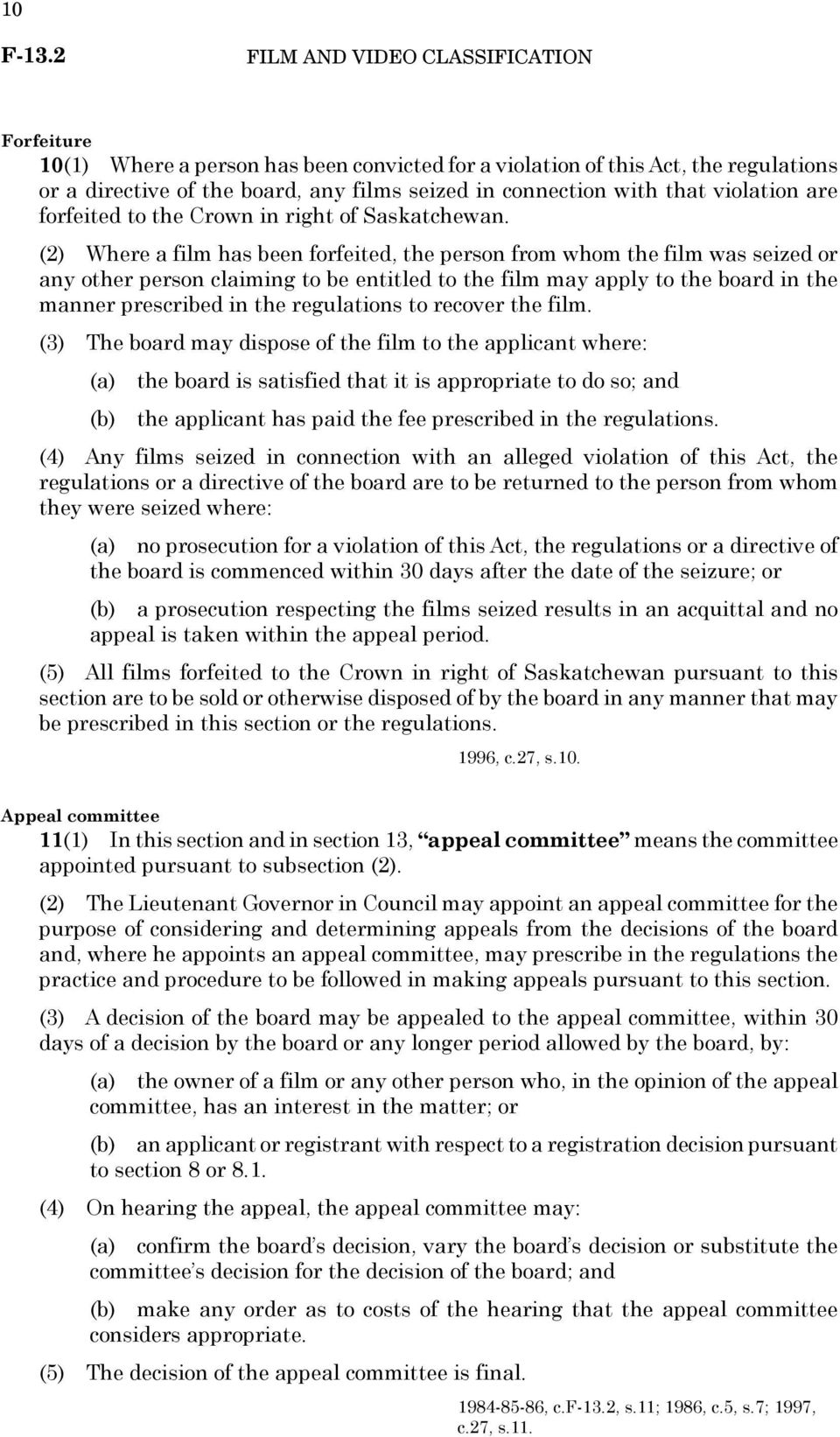 (2) Where a film has been forfeited, the person from whom the film was seized or any other person claiming to be entitled to the film may apply to the board in the manner prescribed in the
