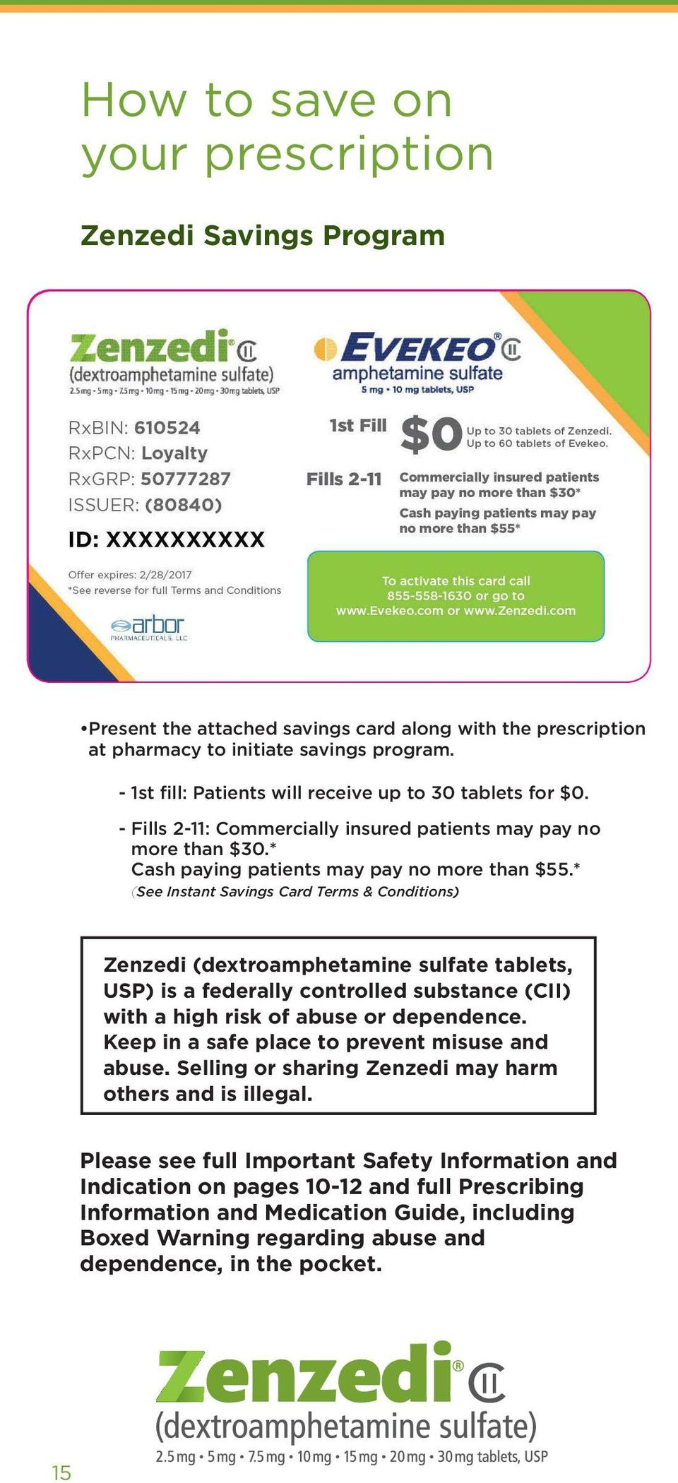 * (See Instant Savings Card Terms & Conditions) Zenzedi (dextroamphetamine sulfate tablets, USP) is a federally controlled substance (CII) with a high risk of abuse or dependence.