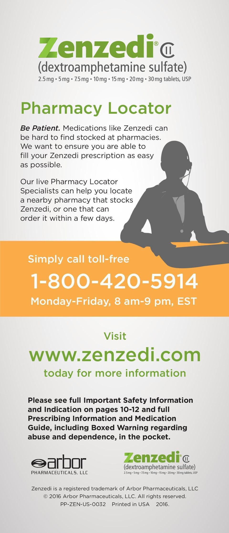 Simply call toll-free 1-800-420-5914 Monday-Friday, 8 am-9 pm, EST Visit www.zenzedi.