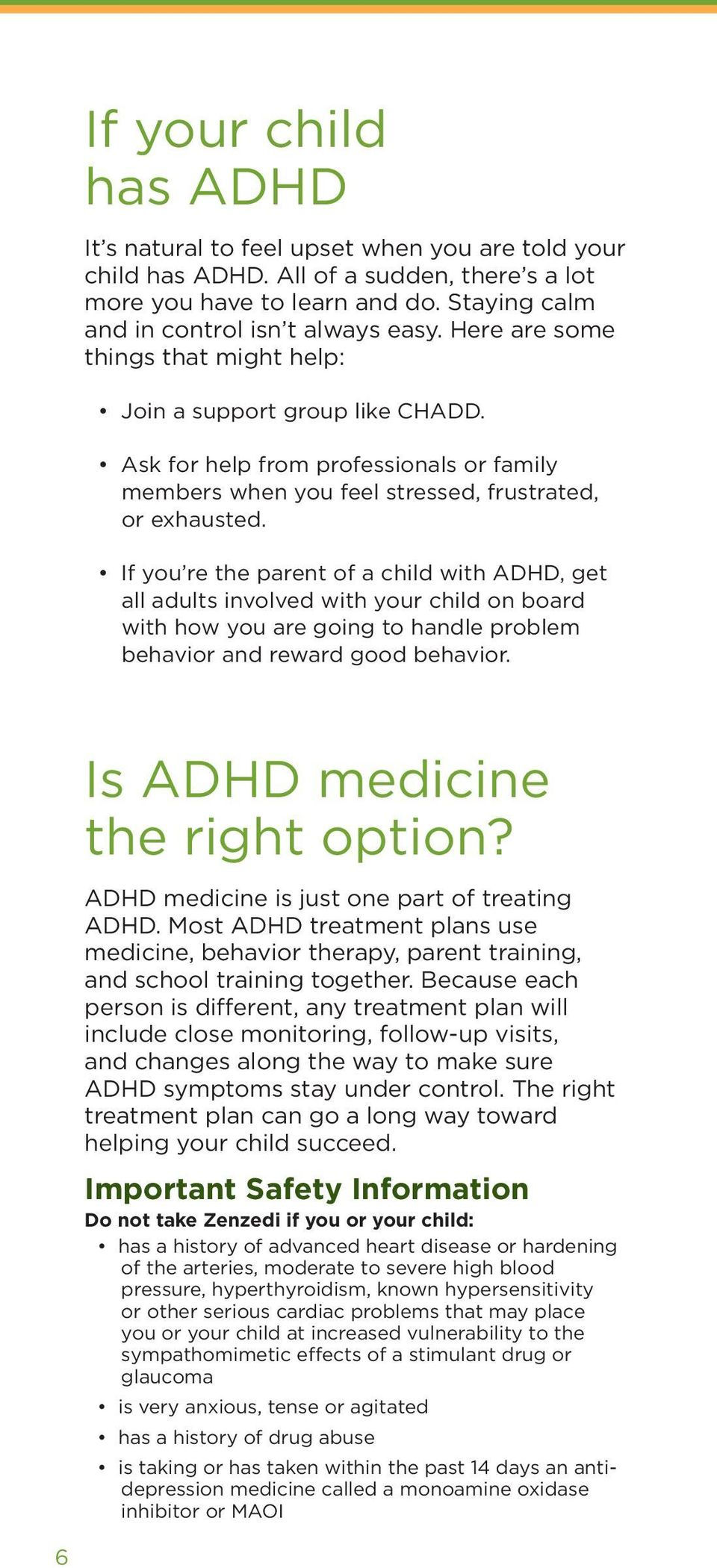 If you re the parent of a child with ADHD, get all adults involved with your child on board with how you are going to handle problem behavior and reward good behavior.