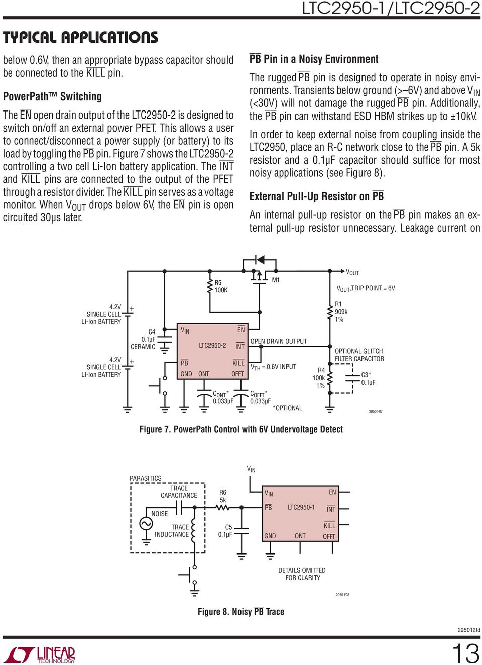 Ltc2950 1 Ltc Pushbutton On Off Controller Features Description Temperaturecompensated Diode Input Power Detector Circuit 555 This Allows A User To Connect Disconnect Supply Or Battery
