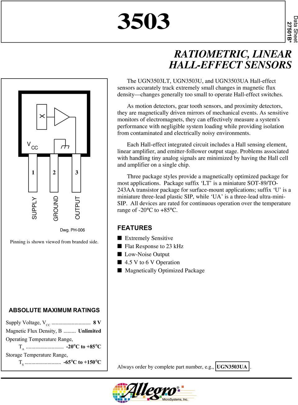 We Used The Ua Package Hall Effect Sensor For More Information Ratiometric Linear Sensors Pdf S Motion Detectors Gear Tooth And Proximity They Are Magnetically Driven