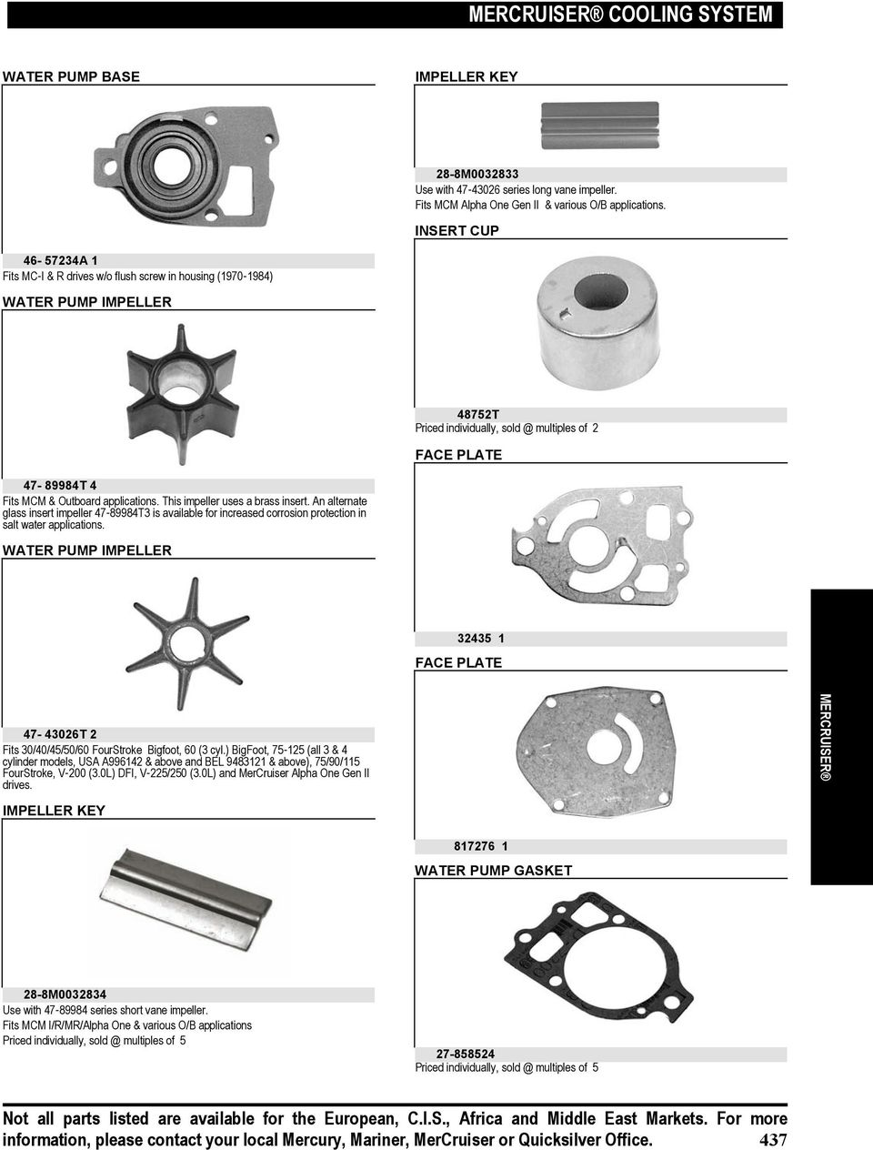 Mercruiser Cooling System Pdf 1999 Ford 4 6 Engine Diagram 204 Yr Applications This Impeller Uses A Brass Insert An Alternate Glass 47 89984t3 9 Water Pump