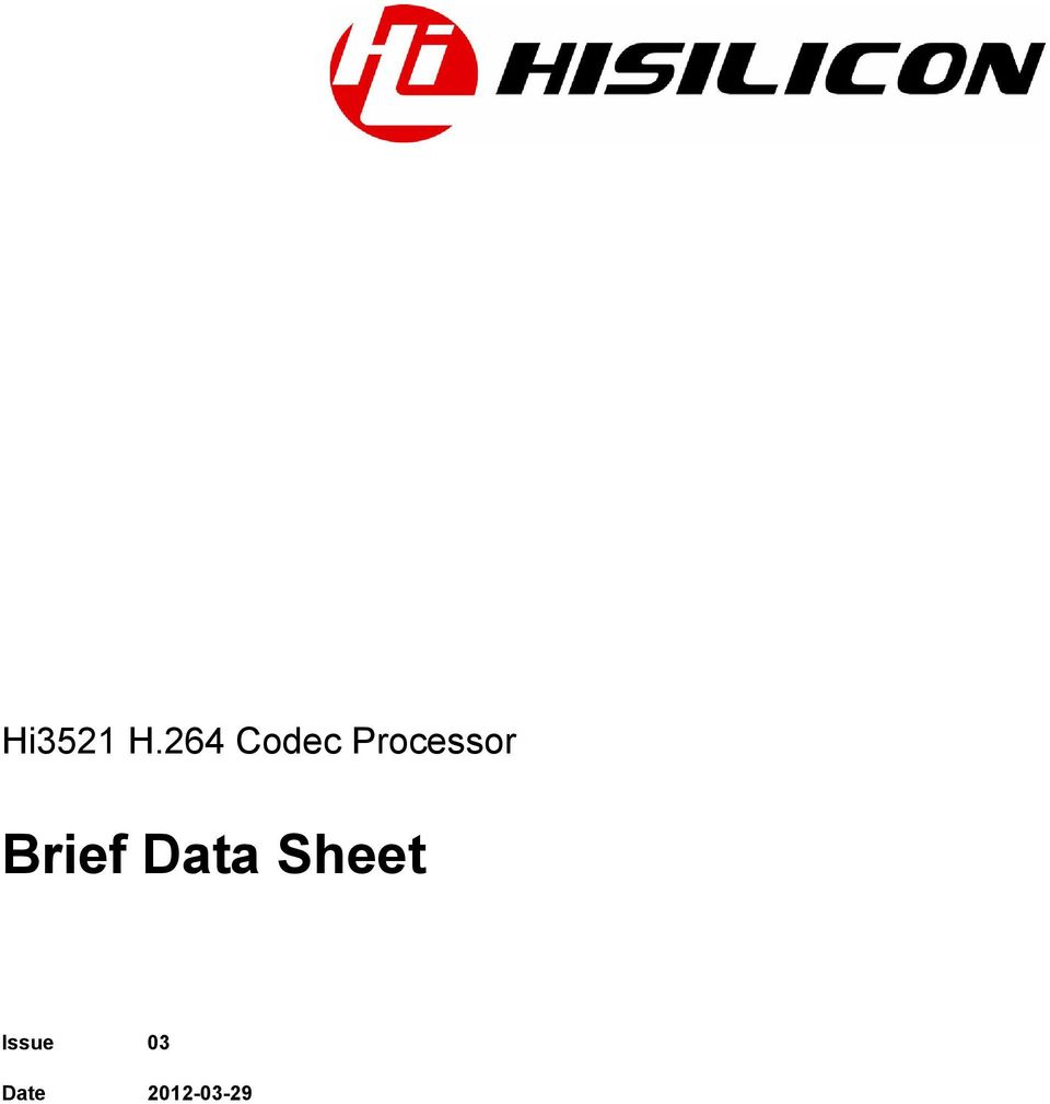 Hi3521 H 264 Codec Processor  Brief Data Sheet  Issue 03