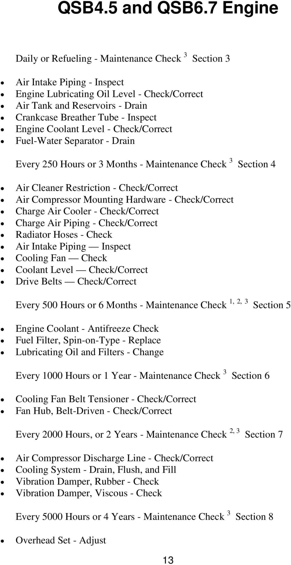 Recommended Maintenance Schedule Pdf Qsb6 7 Wiring Diagram Engine Coolant Level Check Correct Fuel Water Separator Drain Every 250 Hours