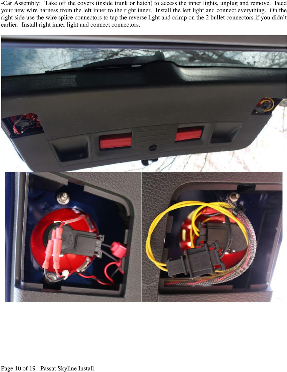 Passat B6 3c Inner Tail Light Install Aka Skyline Lights Updated Wiring Diagram Further Vw On Can Am The Left And Connect Everything