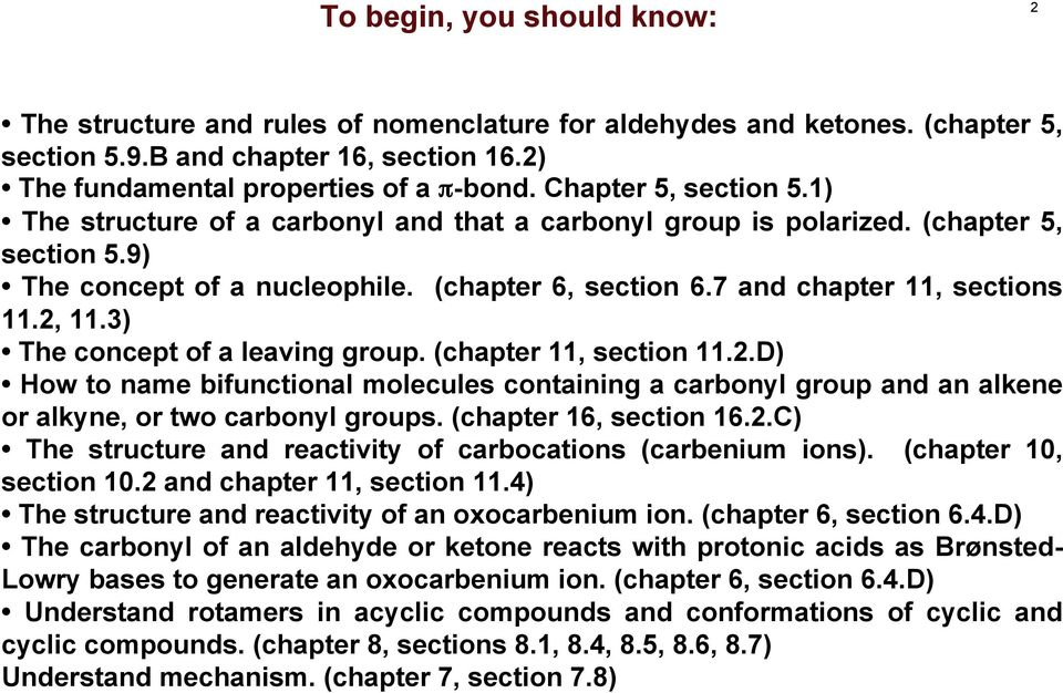 2, 11.3) The concept of a leaving group. (chapter 11, section 11.2.D) How to name bifunctional molecules containing a carbonyl group and an alkene or alkyne, or two carbonyl groups.