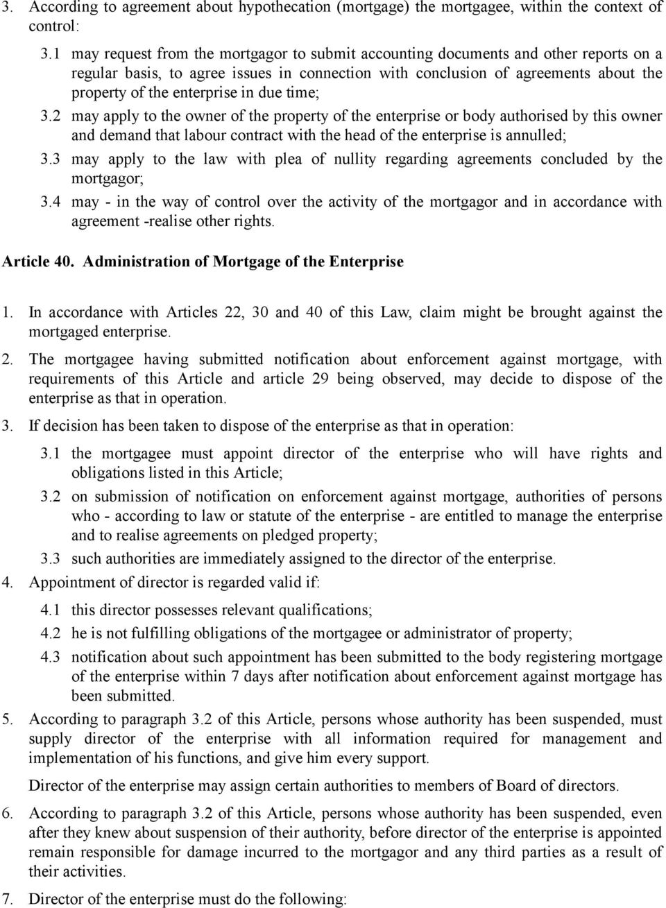 in due time; 3.2 may apply to the owner of the property of the enterprise or body authorised by this owner and demand that labour contract with the head of the enterprise is annulled; 3.