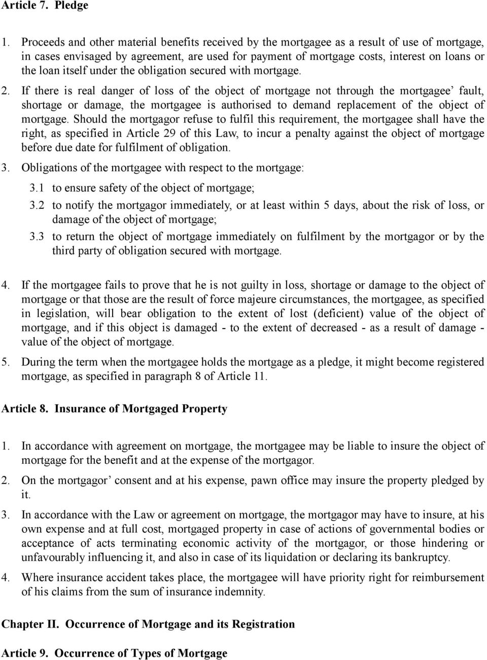 itself under the obligation secured with mortgage. 2.