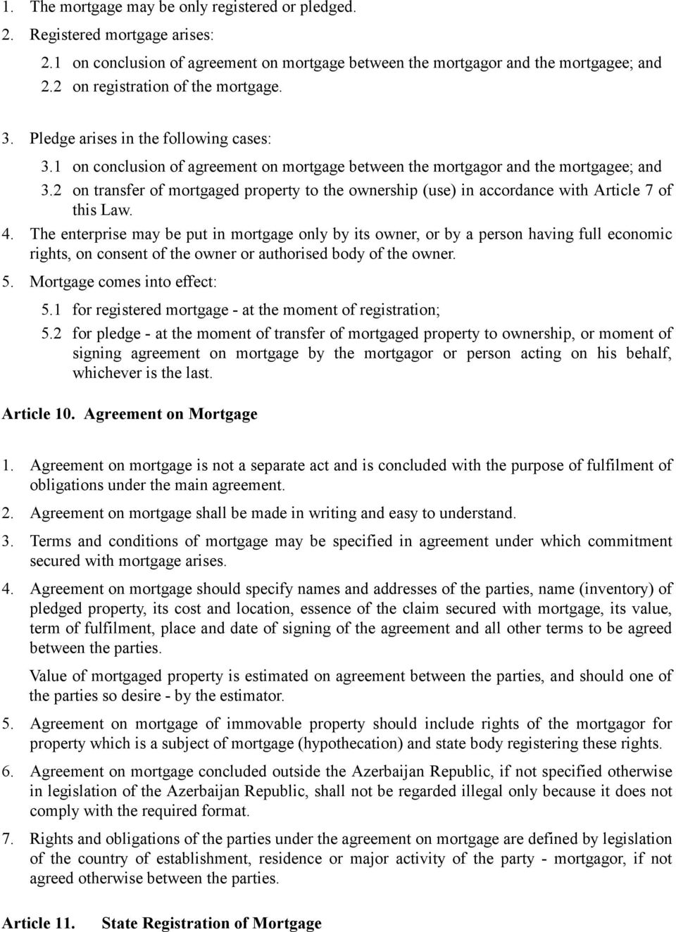 2 on transfer of mortgaged property to the ownership (use) in accordance with Article 7 of this Law. 4.
