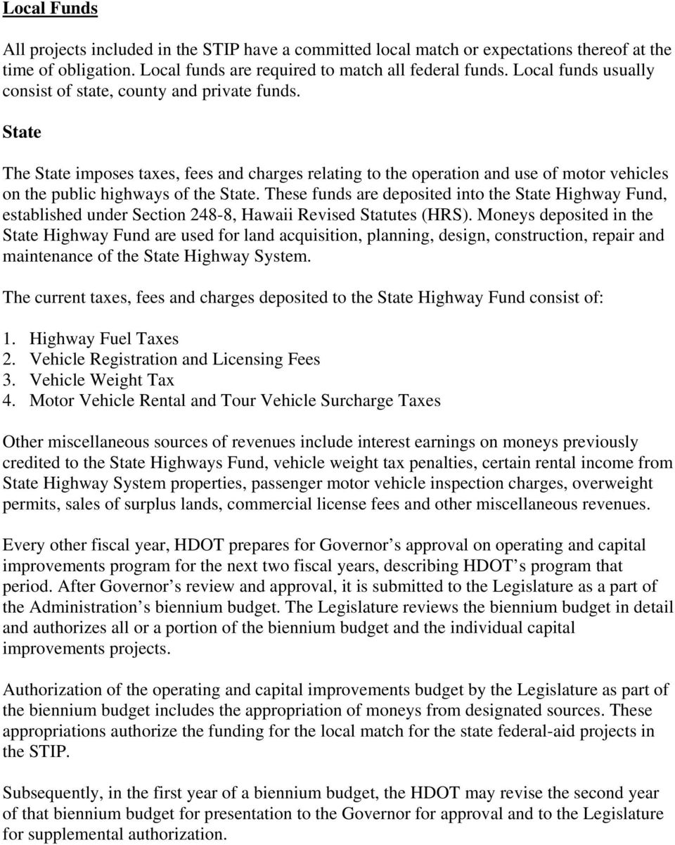 These funds are deposited into the State Highway Fund, established under Section 248-8, Hawaii Revised Statutes (HRS).