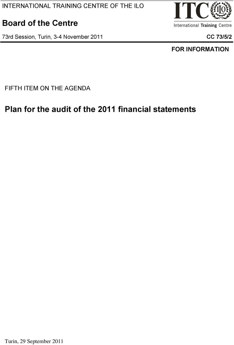 FOR INFORMATION FIFTH ITEM ON THE AGENDA Plan for the