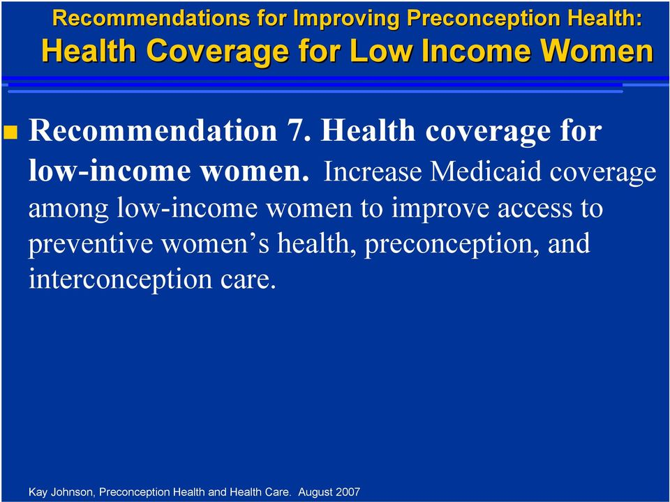 Increase Medicaid coverage among low-income women to improve access to preventive women