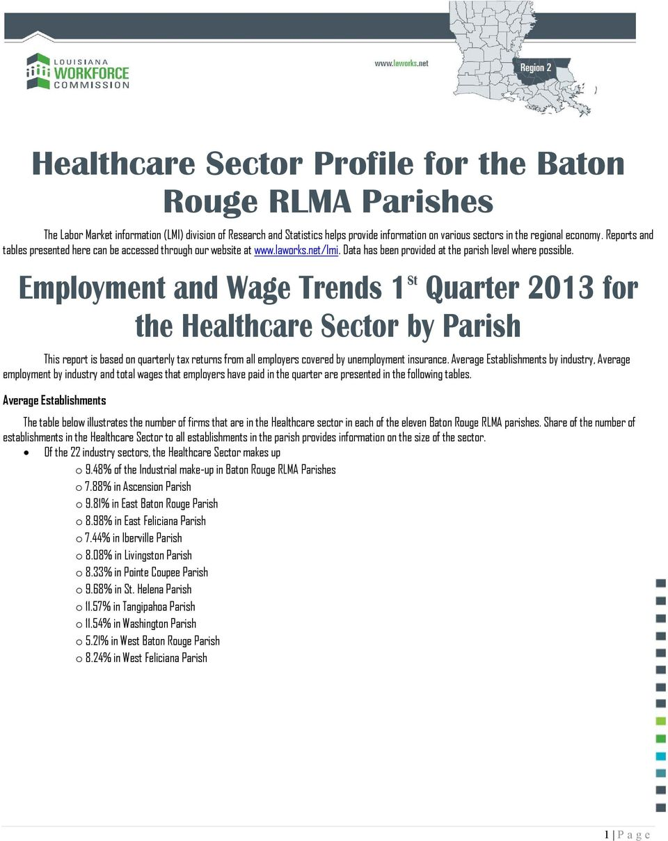 Employment and Wage Trends 1 St Quarter 2013 for the Healthcare Sector by This report is based on quarterly tax returns from all employers covered by unemployment insurance.