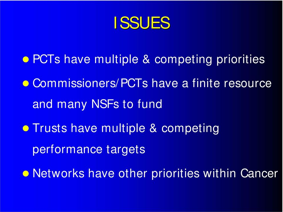 NSFs to fund Trusts have multiple & competing