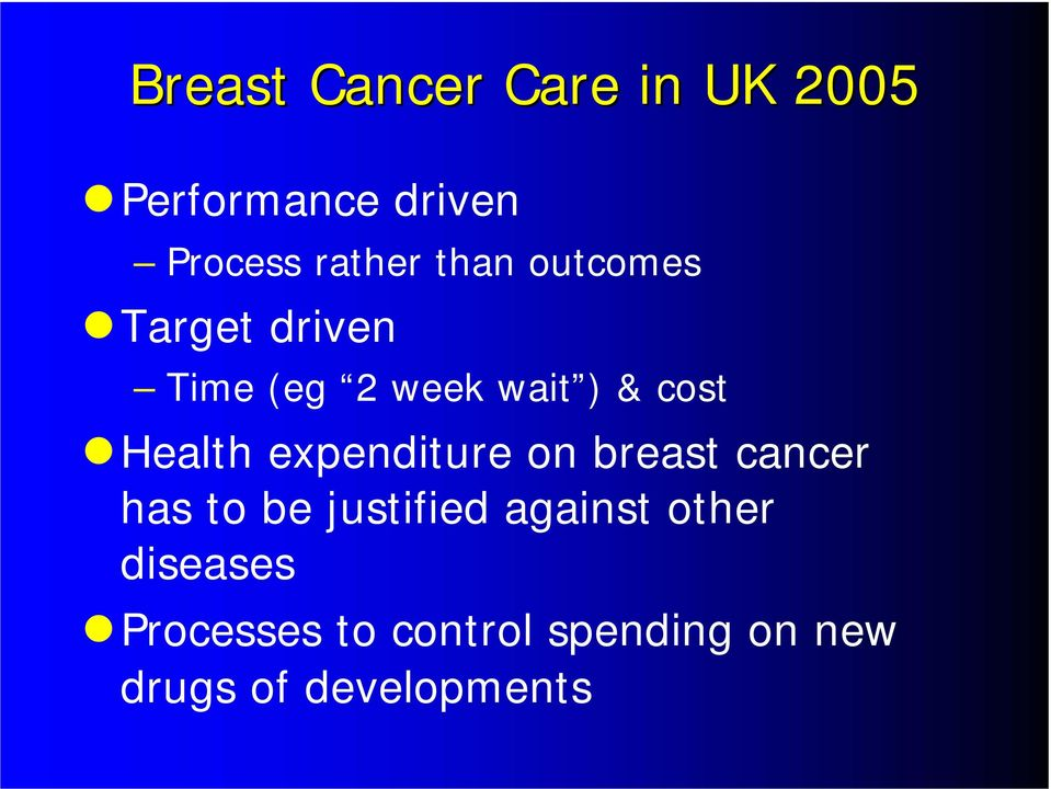 expenditure on breast cancer has to be justified against other
