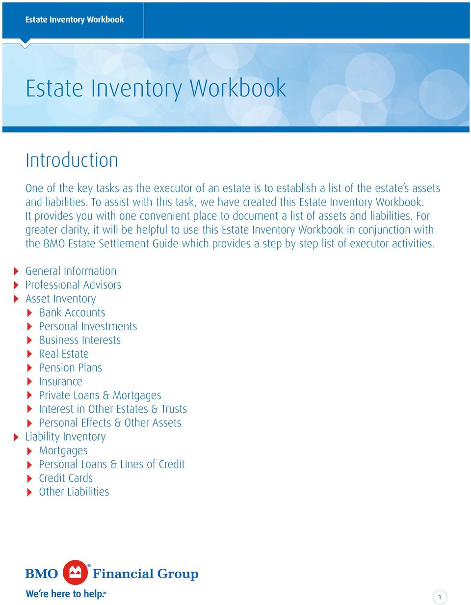 For greater clarity, it will be helpful to use this Estate Inventory Workbook in conjunction with the BMO Estate Settlement Guide which provides a step by step list of executor activities.