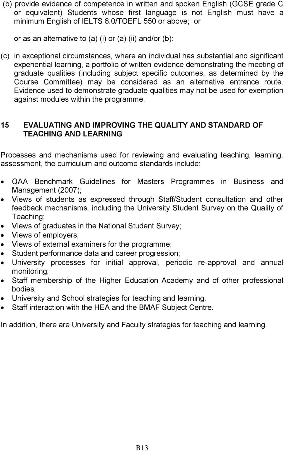 portfolio of written evidence demonstrating the meeting of graduate qualities (including subject specific outcomes, as determined by the Course Committee) may be considered as an alternative entrance