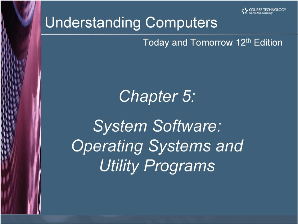 Chapter 5: System Software: