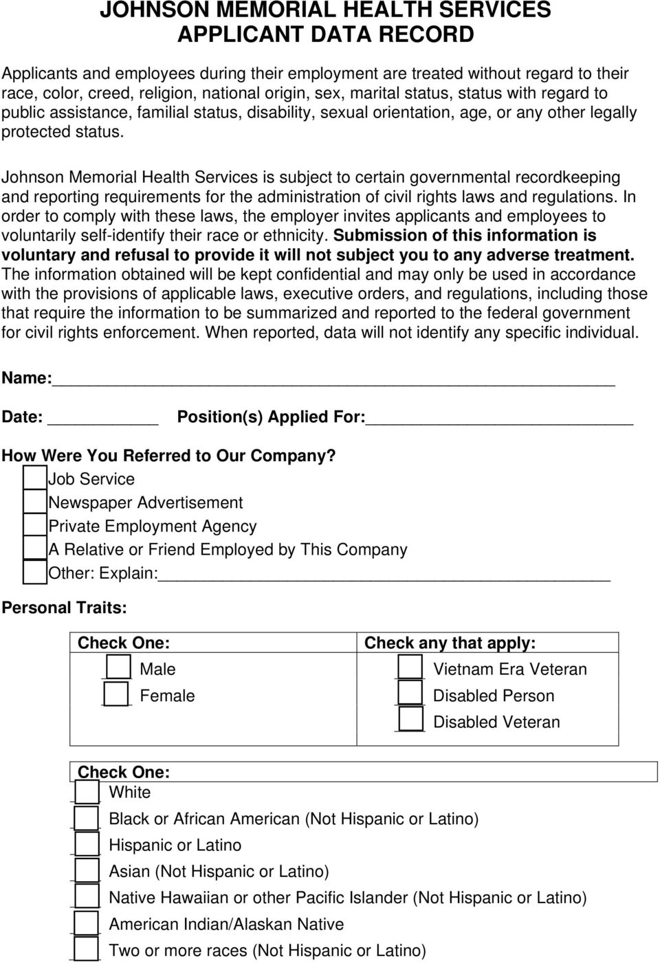 Johnson Memorial Health Services is subject to certain governmental recordkeeping and reporting requirements for the administration of civil rights laws and regulations.