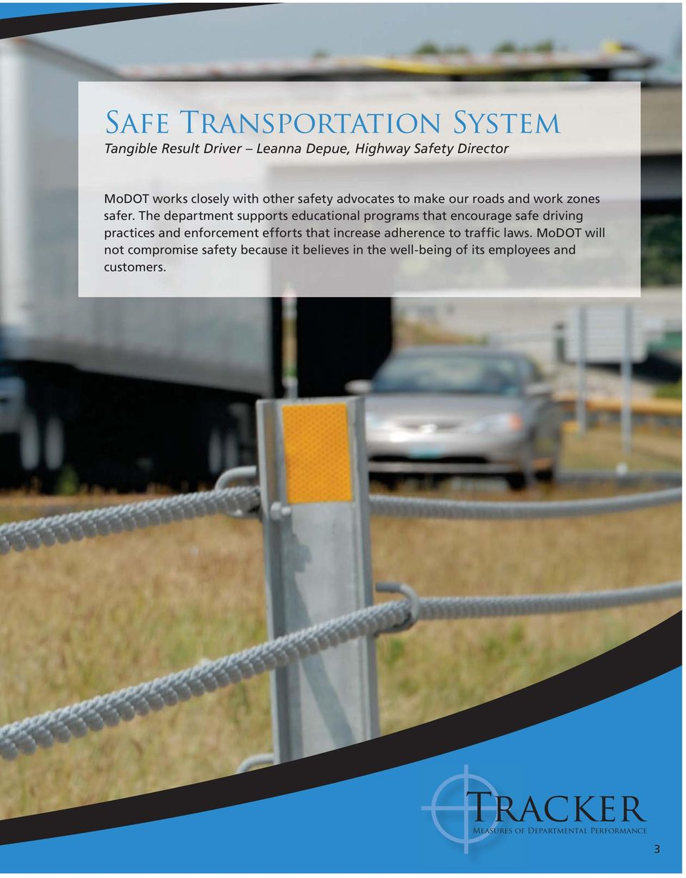 The department supports educational programs that encourage safe driving practices and enforcement efforts that