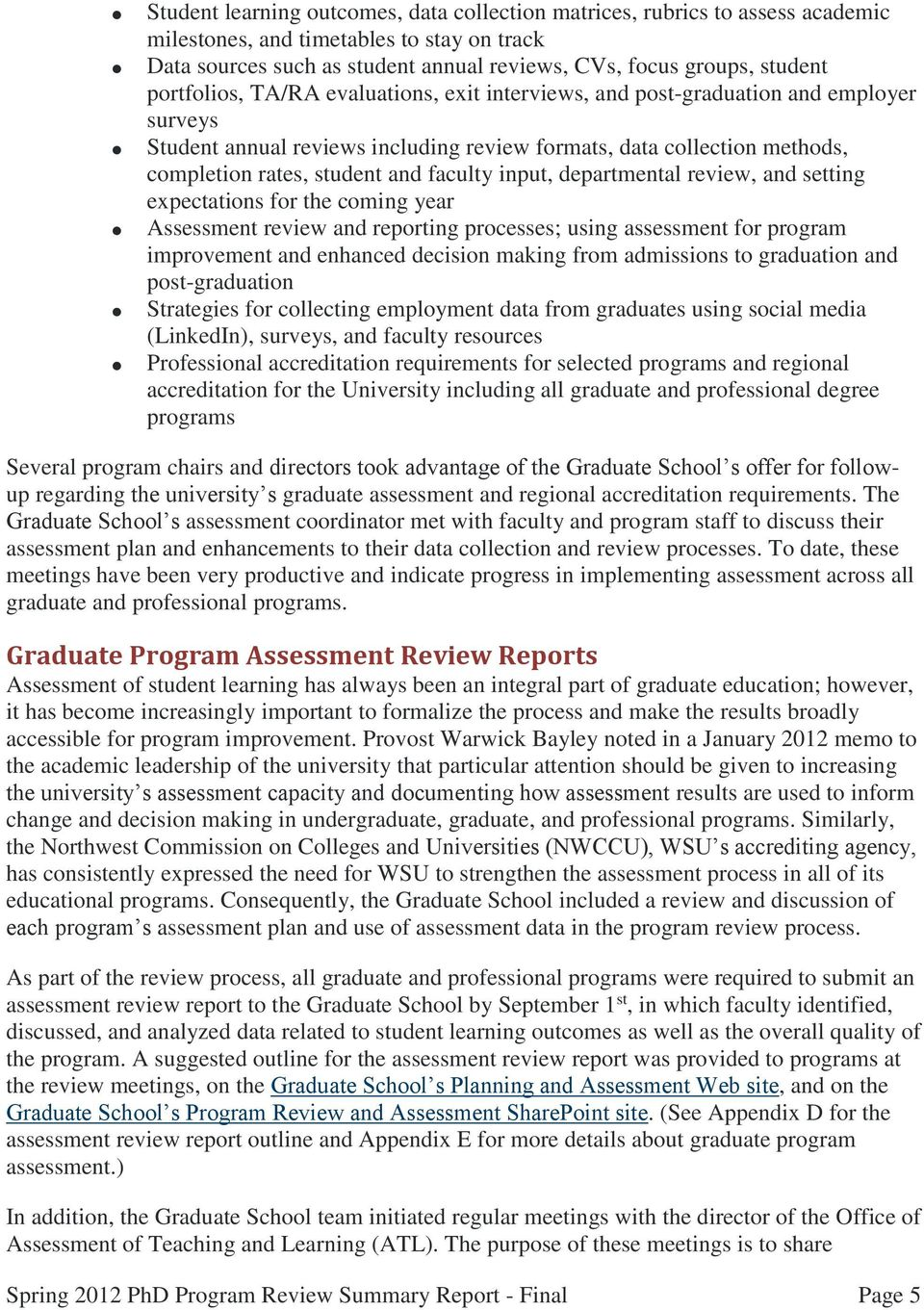 faculty input, departmental review, and setting expectations for the coming year Assessment review and reporting processes; using assessment for program improvement and enhanced decision making from